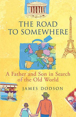 The Road to Somewhere - Dodson, James