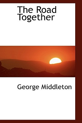 The Road Together - Middleton, George