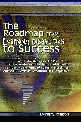 The Roadmap from Learning Disabilities to Success - Johnson, Kathy