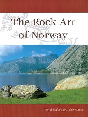 The Rock Art of Norway - Lodoen, Trond, and Mandt, Gro