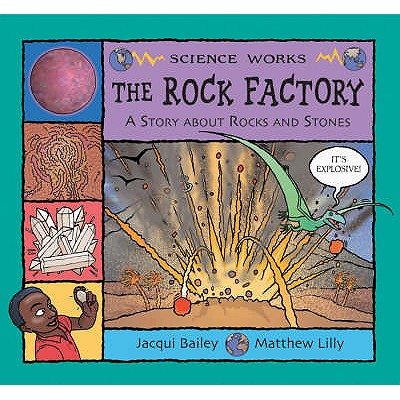 The Rock Factory: A Story About Rocks and Stones - Bailey, Jacqui
