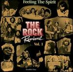 The Rock Revival: Feeling the Spirit, Vol. 1