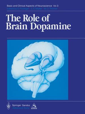 The Role of Brain Dopamine - Riederer, P (Contributions by), and Sofic, E (Contributions by), and Konradi, C (Contributions by), and Kornhuber, J...