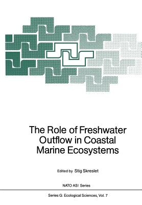 The Role of Freshwater Outflow in Coastal Marine Ecosystems - Skreslet, Stig (Editor)