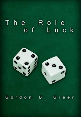 The Role of Luck - Greer, Gordon B