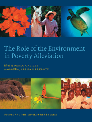 The Role of the Environment in Poverty Alleviation - Galizzi, Paolo (Editor), and Herklotz, Alena (Editor)