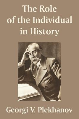 The Role of the Individual in History - Plekhanov, Georgii Valentinovich