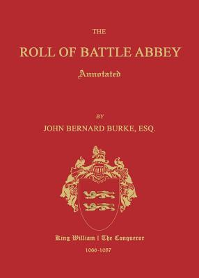 The Roll of Battle Abbey, Annotated - Burke, John Bernard