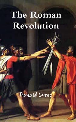 The Roman Revolution - Syme, Ronald, Sir