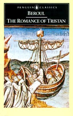 The Romance of Tristan: The Tale of Tristan's Madness - Beroul, and Fedrick, Alan S (Introduction by)