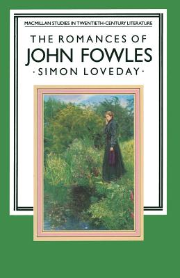 The Romances of John Fowles - Loveday, Simon