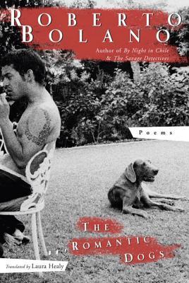 The Romantic Dogs: 1980-1998 - Bolano, Roberto
