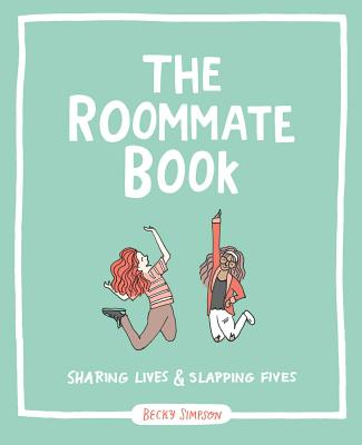 The Roommate Book: Sharing Lives and Slapping Fives - Simpson, Becky Murphy