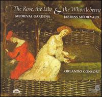 The Rose, the Lily & the Whortleberry: Medieval Gardens - Angus Smith (tenor); Donald Greig (baritone); Mark Dobell (tenor); Orlando Consort; Robert Harre-Jones (counter tenor);...