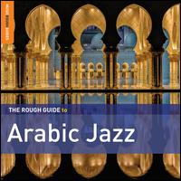 The Rough Guide to Arabic Jazz - Various Artists