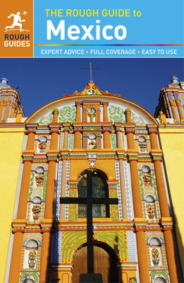 The Rough Guide to Mexico - Rough Guides