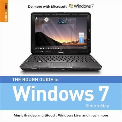 The Rough Guide to Windows 7 - Rough Guides, and May, Simon