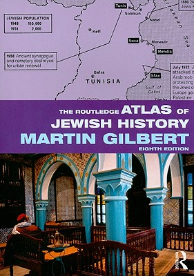 The Routledge Atlas of Jewish History - Gilbert, Martin, Sir