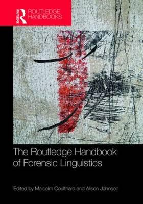 The Routledge Handbook of Forensic Linguistics - Coulthard Malco