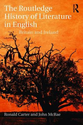 The Routledge History of Literature in English: Britain and Ireland - Carter, Ronald, and McRae, John