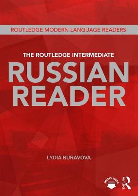 The Routledge Intermediate Russian Reader - Buravova, Lydia