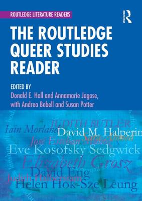 The Routledge Queer Studies Reader - Hall, Donald E. (Editor), and Jagose, Annamarie (Editor)