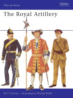 The Royal Artillery - Carman, W Y