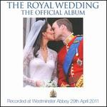 The Royal Wedding: The Official Album [2011]
