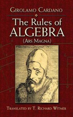 The Rules of Algebra: (ars Magna) - Cardano, Gerolamo