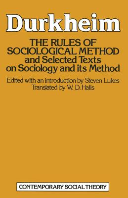 The Rules of Sociological Method - Durkheim, Emile, and Lukes, Steven (Translated by)