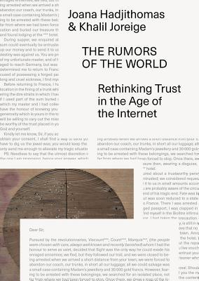 The Rumors of the World - Rethinking Trust in the Age of the Internet - Hadjithomas, Joana, and Joreige, Khalil, and Kholeif, Omar