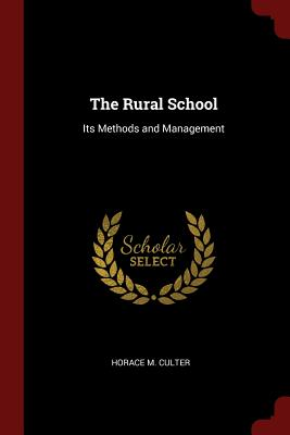 The Rural School: Its Methods and Management - Culter, Horace M