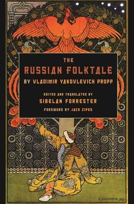 The Russian Folktale by Vladimir Yakovlevich Propp - Propp, Vladimir Yakovlevich