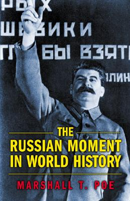 The Russian Moment in World History - Poe, Marshall