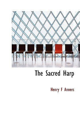 The Sacred Harp - Anners, Henry F