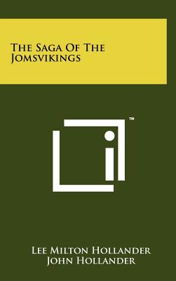 The Saga of the Jomsvikings - Hollander, Lee Milton, and Hollander, John, Professor (Editor)
