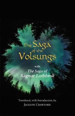 The Saga of the Volsungs: With the Saga of Ragnar Lothbrok - Crawford, Jackson (Translated by)