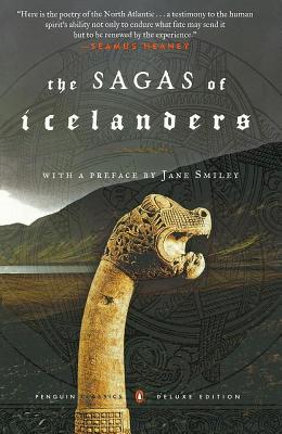 The Sagas of Icelanders: (Penguin Classics Deluxe Edition) - Various, and Smiley, Jane (Editor), and Kellogg, Robert (Introduction by)