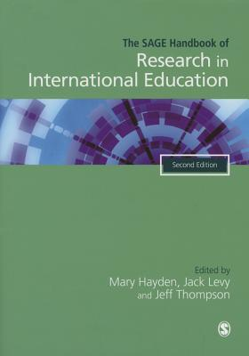 The SAGE Handbook of Research in International Education - Hayden, Mary (Editor), and Levy, Jack (Editor), and Thompson, John Jeff (Editor)