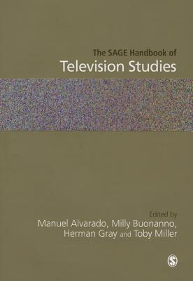 The Sage Handbook of Television Studies - Alvarado, Manuel, Professor (Editor), and Buonanno, Milly (Editor), and Gray, Herman (Editor)