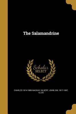 The Salamandrine - MacKay, Charles 1814-1889, and Gilbert, John Sir (Creator)