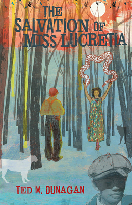 The Salvation of Miss Lucretia - Dunagan, Ted M