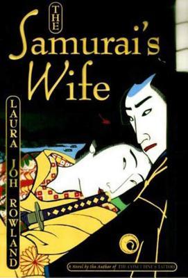 The Samurai's Wife - Rowland, Laura Joh