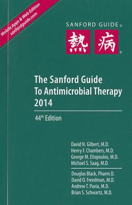 The Sanford Guide to Antimicrobial Therapy - Gilbert, David N
