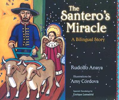 The Santero's Miracle: A Bilingual Story - Anaya, Rudolfo, and Lamadrid, Enrique R (Translated by)