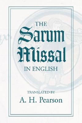 The Sarum Missal in English - Pearson, A Harford (Translated by)