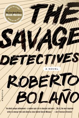 The Savage Detectives - Bolano, Roberto, and Wimmer, Natasha (Translated by)