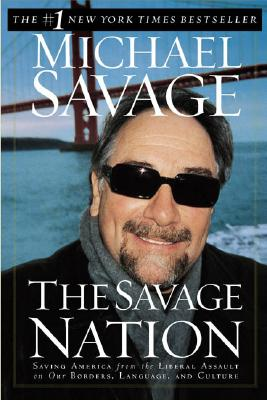 The Savage Nation - Savage, Michael, Professor