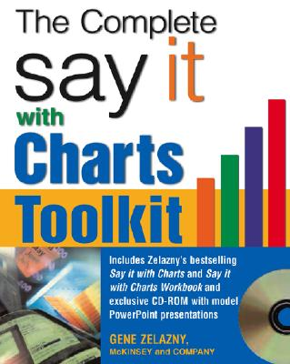 The Say It with Charts Complete Toolkit - Zelazny, Gene