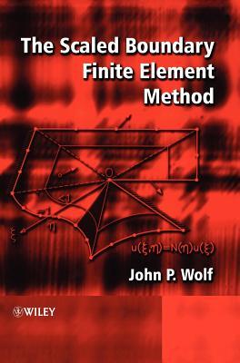 The Scaled Boundary Finite Element Method - Wolf, John P